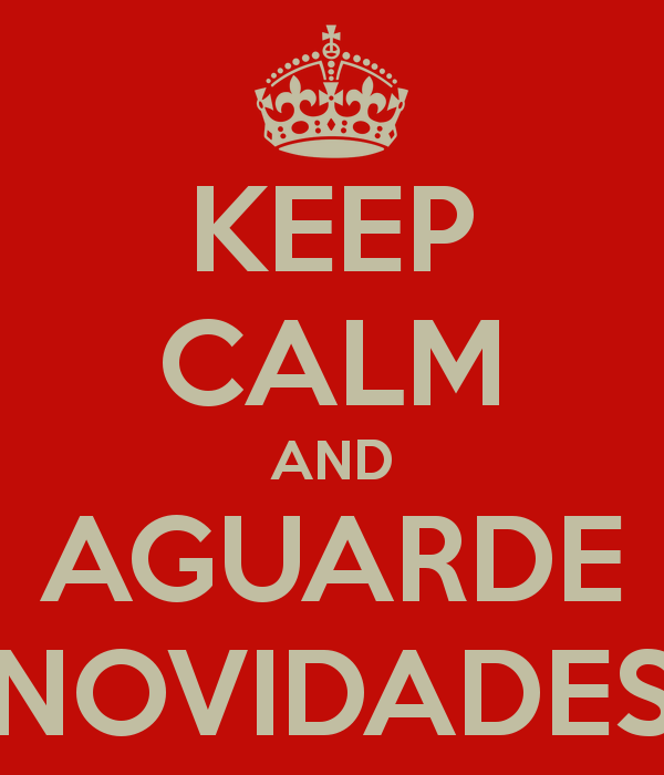http://sd.keepcalm-o-matic.co.uk/i/keep-calm-and-aguarde-novidades.png